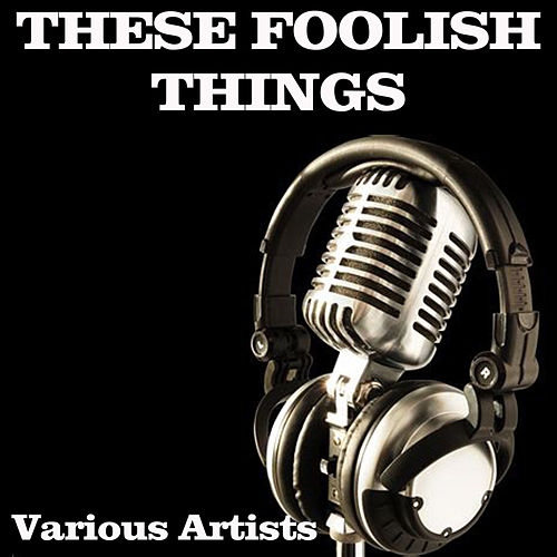These Foolish Things de Various Artists
