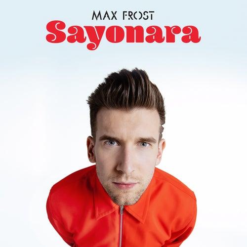 Sayonara by Max Frost