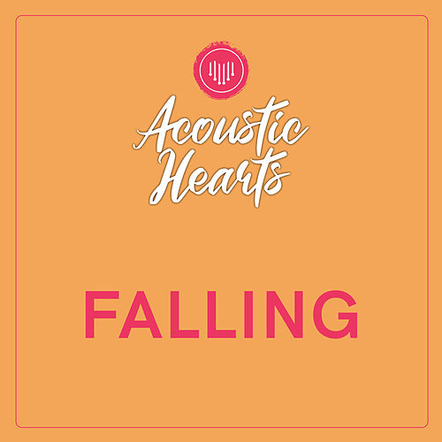 Falling by Acoustic Hearts