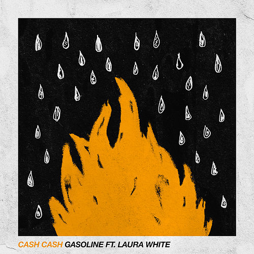 Gasoline (feat. Laura White) by Cash Cash