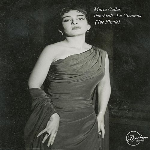 Maria Callas: Ponchielli - La Gioconda (The Finale) de Maria Callas