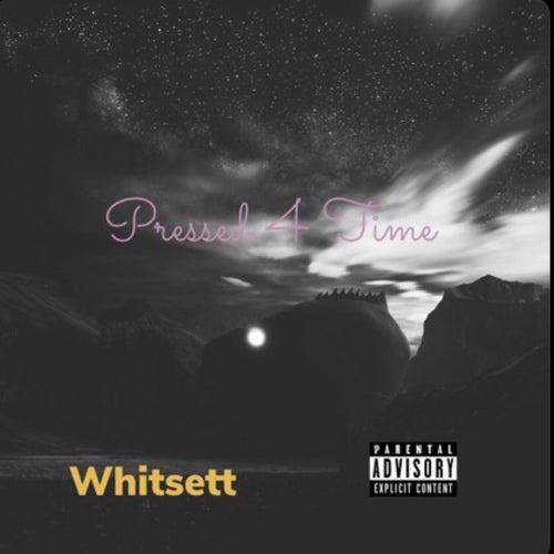Pressed 4 Time de Whitsett