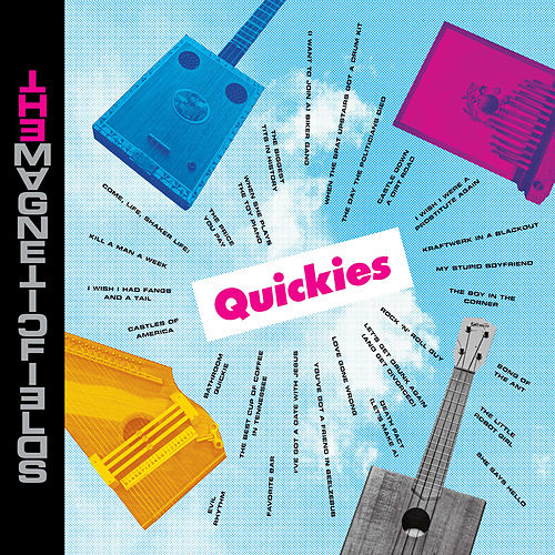 Quickies de The Magnetic Fields