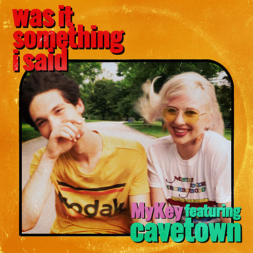 Was It Something I Said (feat. Cavetown) by MyKey