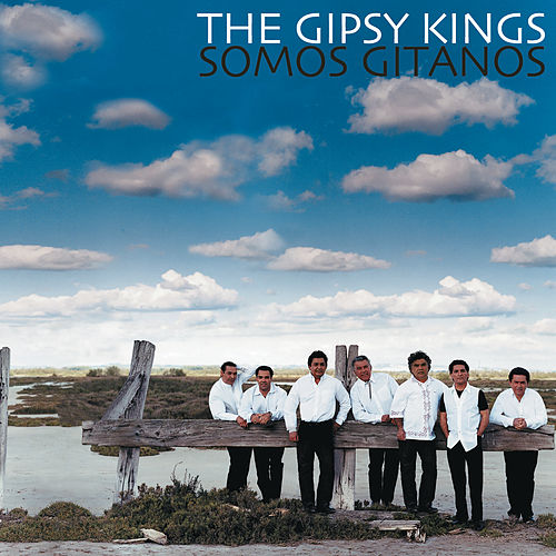 Somos Gitanos by Gipsy Kings