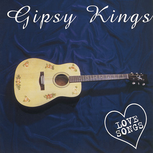 Love Songs de Gipsy Kings