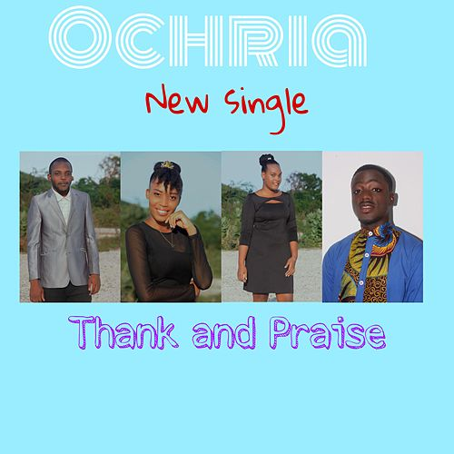 Thank and Praise by Ochria