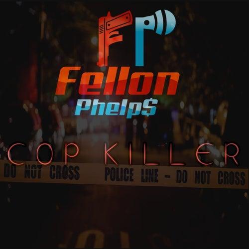 Cop Killer de Fellon Phelps