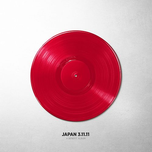 Japan 3-11-11: A Benefit Album by Various Artists