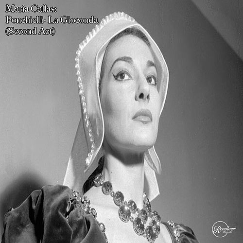 Maria callas: ponchielli - la gioconda (second act) de Maria Callas