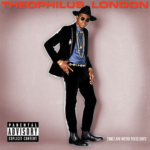 Timez Are Weird These Days von Theophilus London