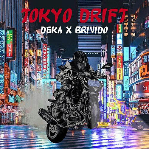 Tokyo Drift by Deka