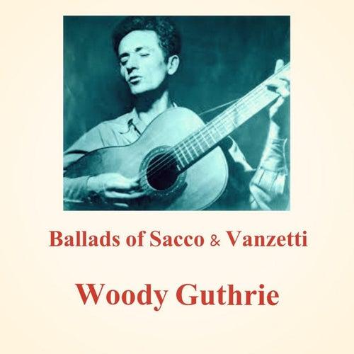 Ballads of Sacco & Vanzetti de Woody Guthrie