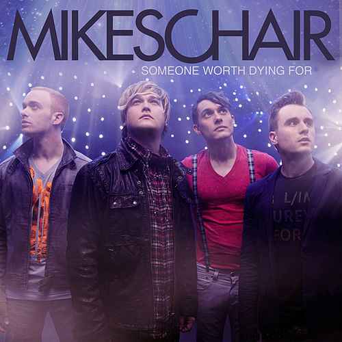 Someone Worth Dying For (Single) by Mikeschair