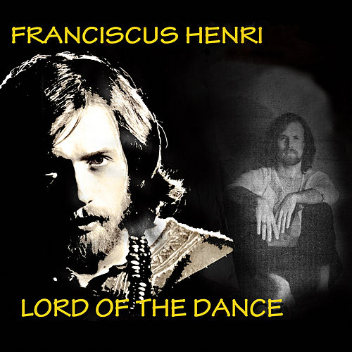 Lord Of The Dance de Franciscus Henri