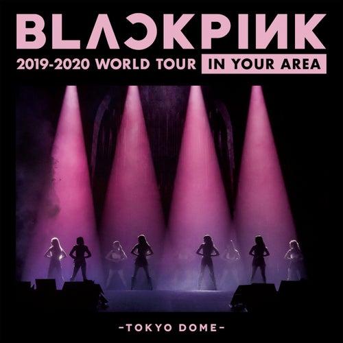 BLACKPINK 2019-2020 WORLD TOUR IN YOUR AREA -TOKYO DOME- (Live) de BLACKPINK