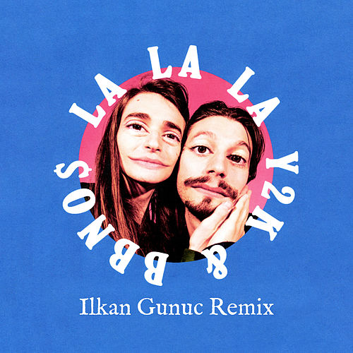 Lalala (Ilkan Gunuc Remix) by Y2K