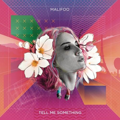 Tell Me Something by Malifoo