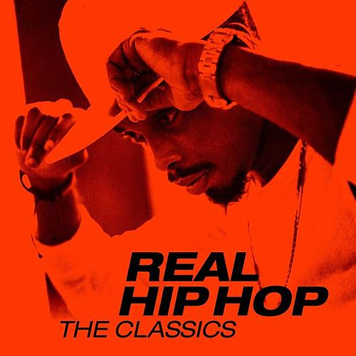 Real Hip Hop: The Classics di Various Artists