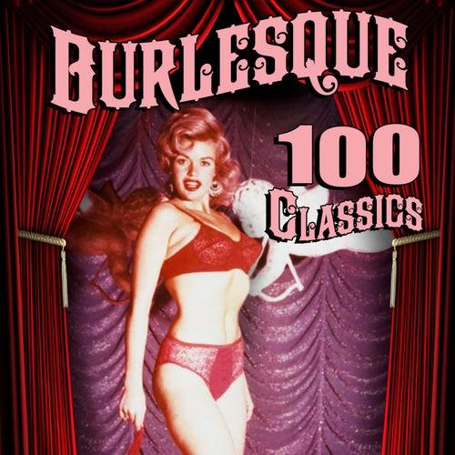 Burlesque - 100 Classics de Various Artists