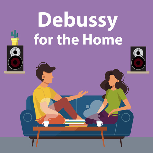 Debussy for the Home by Claude Debussy