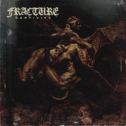 Captivity by Fracture
