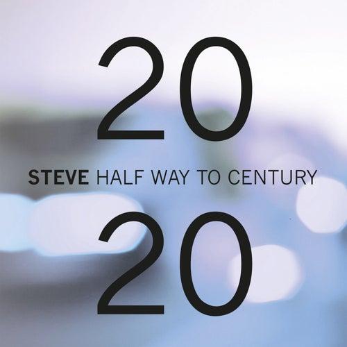 Half Way To Century de Steve