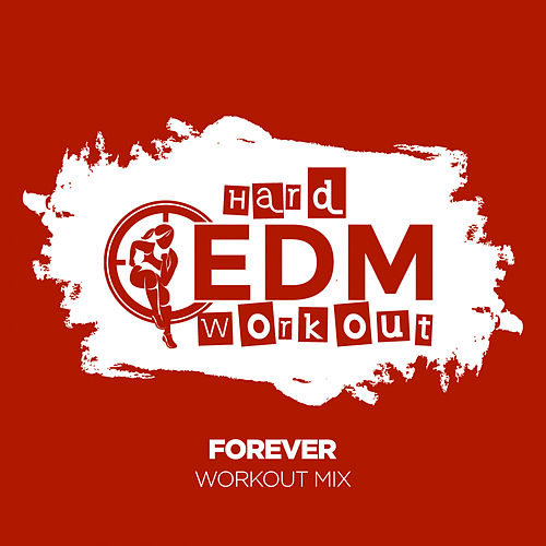 Forever von Hard EDM Workout