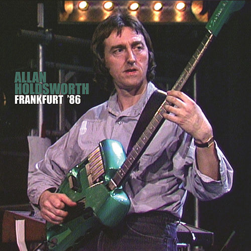Frankfurt '86 (Live) fra Allan Holdsworth