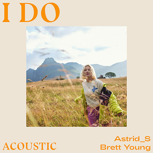 I Do (Acoustic) by Astrid S