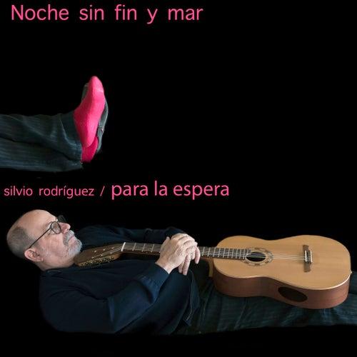 Noche Sin Fin y Mar by Silvio Rodriguez