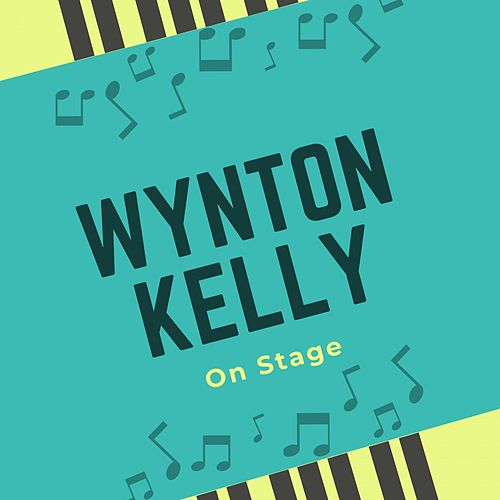 On Stage von Wynton Kelly