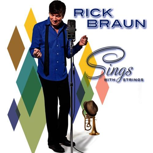 Sings With Strings by Rick Braun