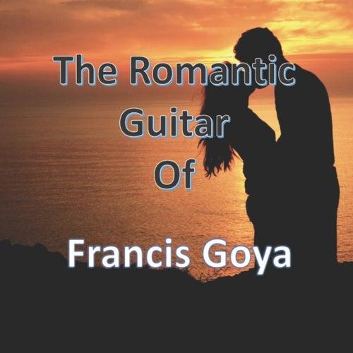 The Romantic Guitar of Francis Goya by Francis Goya