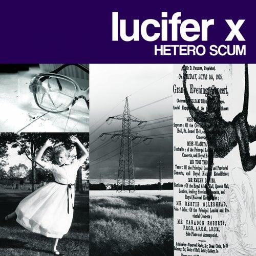 Hetero Scum (2020 Remaster) by Lucifer X