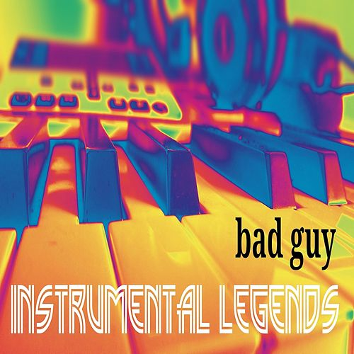 Bad Guy von Instrumental Legends