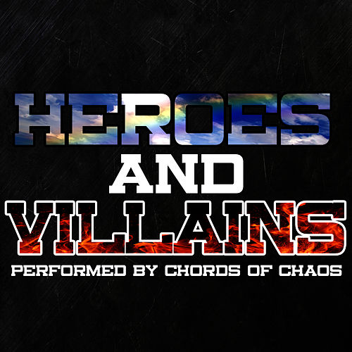 Heroes And Villains di Chords Of Chaos