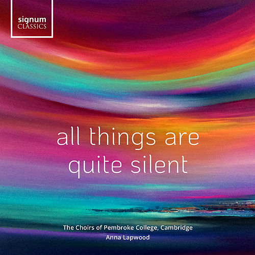 All Things Are Quite Silent by Cambridge The Chapel Choir of Pembroke College