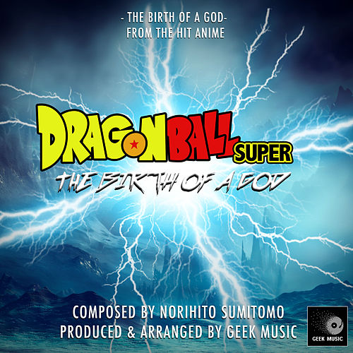 The Birth Of A God (From 'Dragon Ball Super') de Geek Music