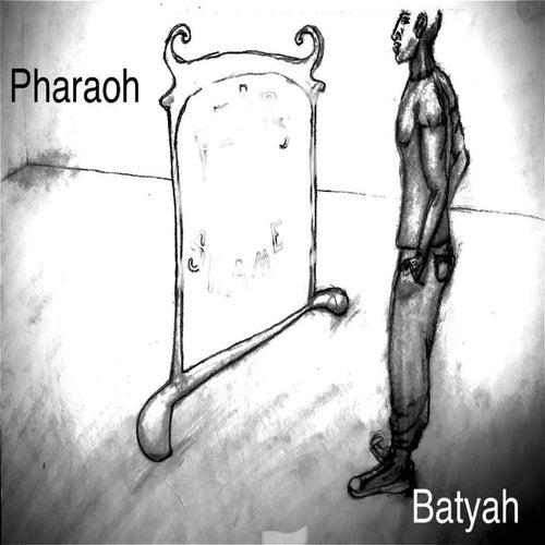 Batyah by Pharaoh