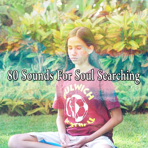80 Sounds for Soul Searching by Musica Relajante