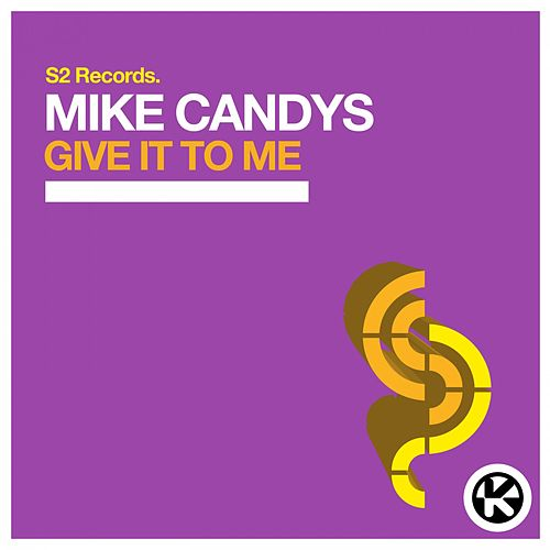 Give It to Me von Mike Candys