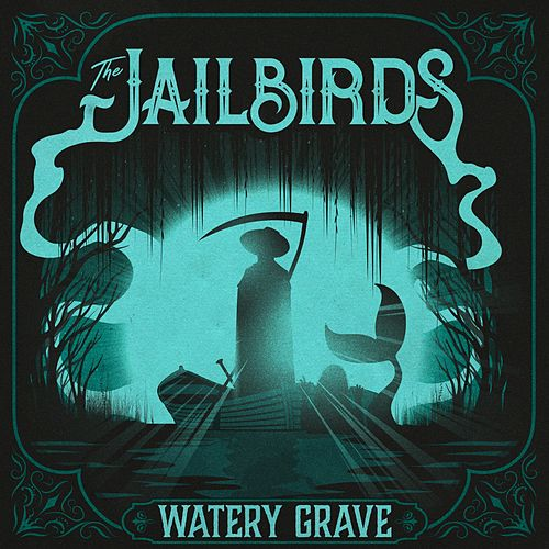Watery Grave von The Jailbirds