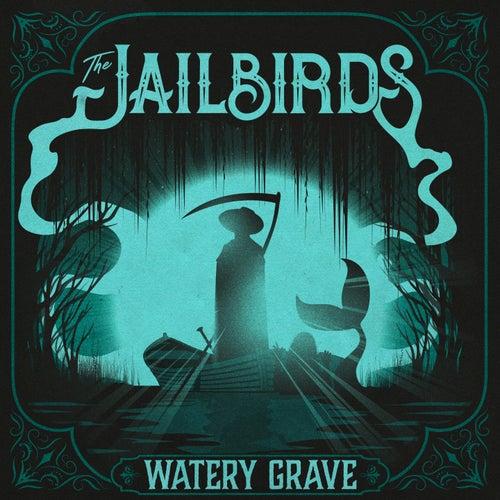 Watery Grave von The Jailbirds