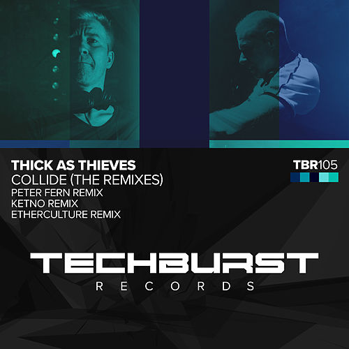 Collide (The Remixes) (The Remixes) by Thick as Thieves