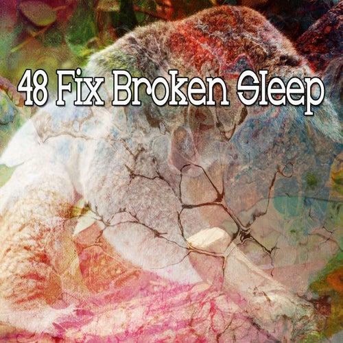 48 Fix Broken Sle - EP by Ocean Waves For Sleep (1)
