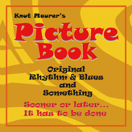 Sooner or Later - It Has Too Be Done de Knut Maurer's Picture Book