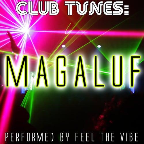 Club Tunes: Magaluf de Feel The Vibe