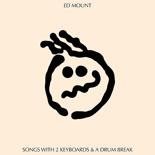 Songs with 2 Keyboards & a Drum Break by Ed Mount