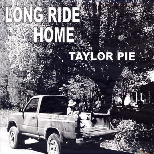 Long Ride Home de Taylor Pie